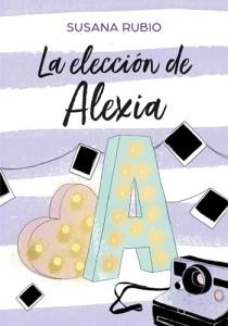 Portada de La elección de Alexia, de Susana Rubio